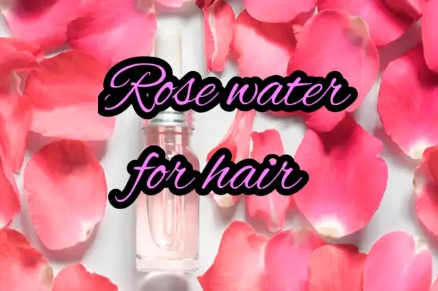 9 Benefits of rose water for hair