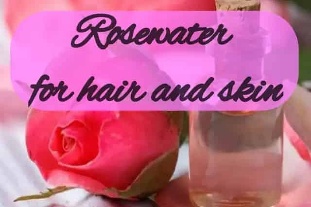 Benefits of rose water for the skin and hair 1 1
